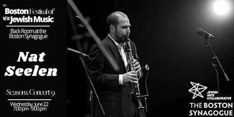 The Boston Festival of New Jewish Music 1.9. Nat Seelen tickets