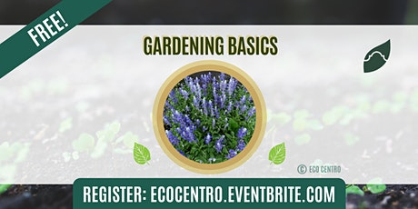Gardening Basics by Eco Centro tickets