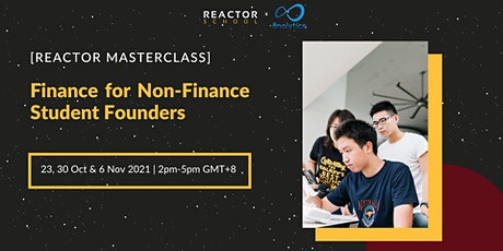 Reactor Masterclass: Finance for Non-Finance Student Founders tickets