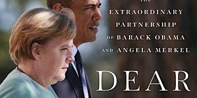 """Dear Barack"" – the Extraordinary Relationship between Obama and Merkel"