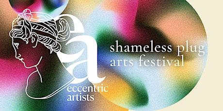 Shameless Plug Arts Festival tickets