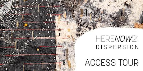 HERENOW21: D I S P E R S I O N  Access Tour tickets