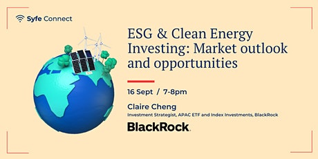 ESG & Clean Energy Investing: Market outlook and opportunities tickets