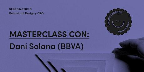 Masterclass Behavioral Design y CRO con Dani Solana (BBVA) entradas