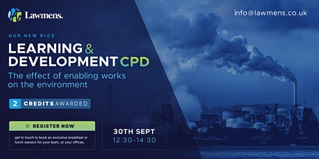 Construction CPD: The Effect of Enabling Works on the Environment tickets