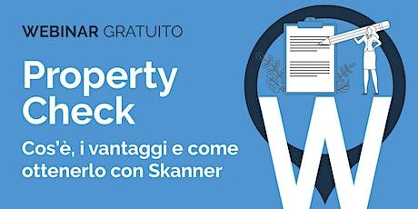 Property Check, il dossier dell'immobile completo e verificato. biglietti