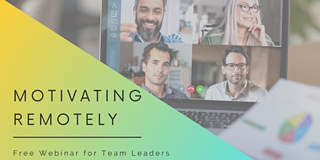 Motivating Remotely - Free Webinar for Team Leaders tickets