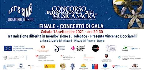Finale Concerto di Gala Concorso  Musica Sacra - Let's Sing Oratorio Music! biglietti