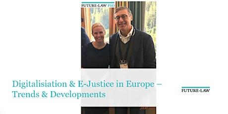 Digitalisiation & E-Justice in Europe – Trends & Developments tickets