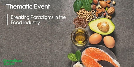 Thematic Event - Breaking Paradigms in the Food Industry tickets