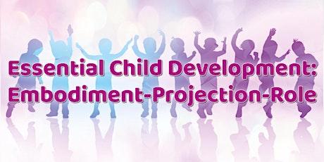 Essential Child Development: Embodiment-Projection-Role (EPR) tickets