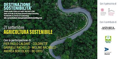 Destinazione sostenibilità - Agricoltura sostenibile biglietti