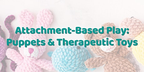 Attachment-Based Play: Puppets & Therapeutic Toys tickets