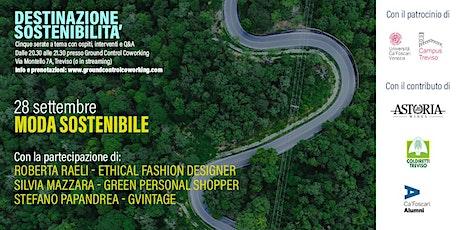 Destinazione sostenibilità - Moda sostenibile biglietti