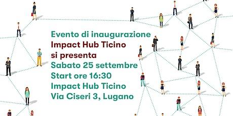 Inaugurazione Impact Hub Ticino biglietti