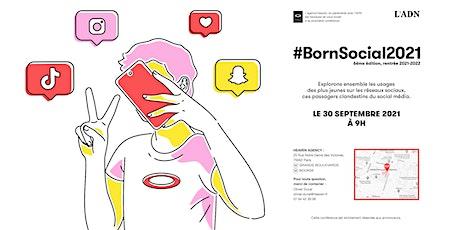 #BornSocial 6ème édition rentrée 2021/2022 billets