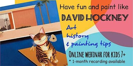 David Hockney - Art Webinar for Kids 7+ tickets