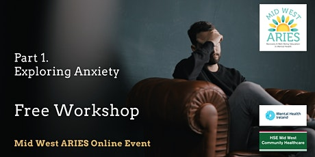Free Workshop: Part 1 Exploring Anxiety tickets