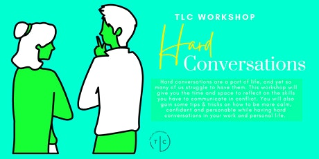 TLC Workshop: Hard Conversations tickets