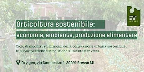 Orticoltura sostenibile:  economia, ambiente, produzione alimentare. tickets