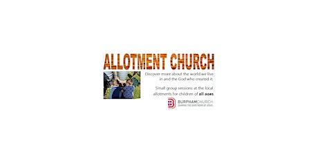 Allotment Church, under 5s tickets