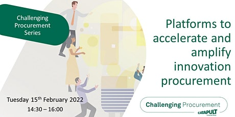 Platforms to accelerate and amplify innovation procurement tickets