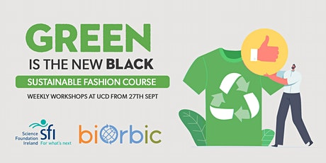 Green is the New Black: Sustainable Fashion Course tickets