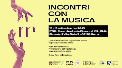 Incontri con la musica a Villa Giulia biglietti