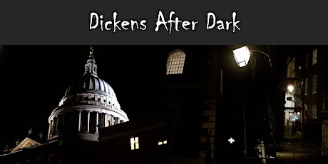 Walking Tour - Dickens After Dark: In the Steps of the Night Walker tickets