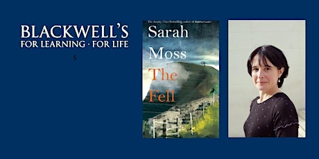 THE FELL - An Evening with Sarah Moss tickets