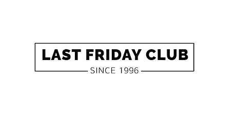 Last Friday Club tickets