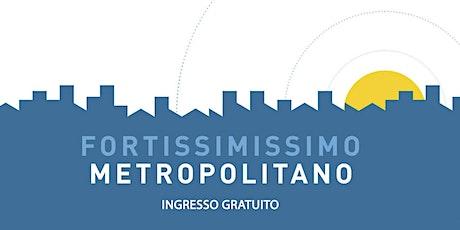 FORTISSIMISSIMO METROPOLITANO 2021 - EMPOLI Cenacolo degli Agostiniani biglietti