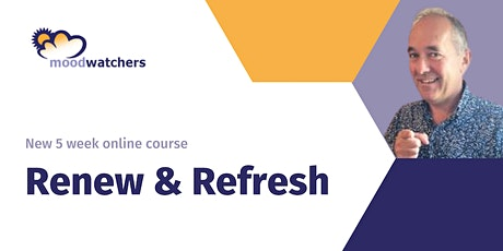 RENEW AND REFRESH - a brand new Moodwatchers Psychology Course tickets