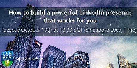 How to build a powerful LinkedIn presence that works for you tickets