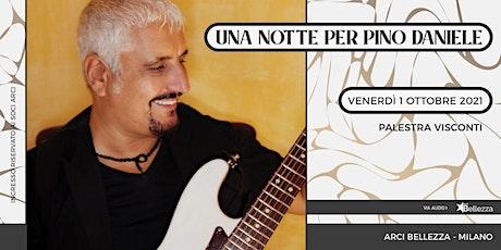 Una Notte per Pino Daniele biglietti