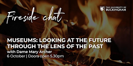 Fireside Chat - Dame Mary Archer tickets