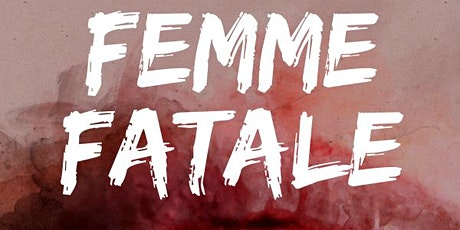 Femme Fatale tickets