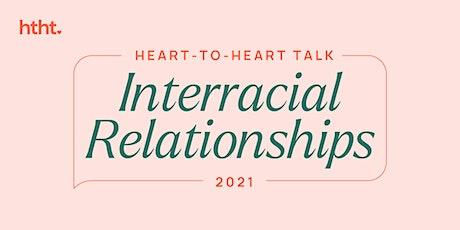 Heart-to-Heart Talk: Navigating Interracial Relationships tickets