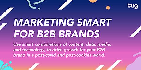 Marketing Smart For B2B Brands tickets