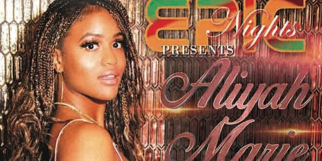 Detroit Hot Radio Epic Nights Presents Aliyah Marie tickets