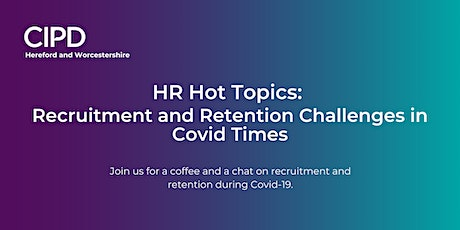 HR Hot Topics: Recruitment and Retention Challenges in Covid Times tickets