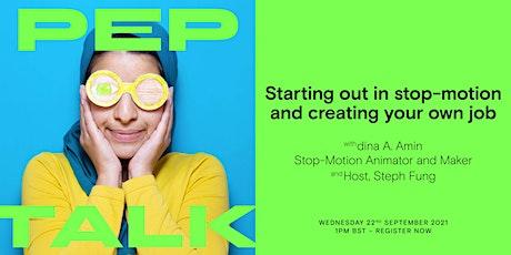 Pep Talk: Stop-motion animator, dina A. Amin tickets