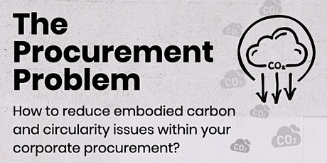 Procurement: How to reduce embodied carbon & address circularity issues? tickets