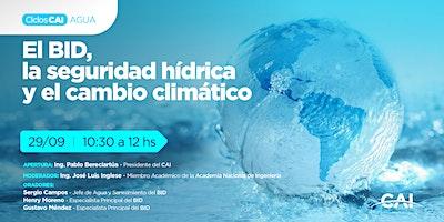 #CicloAgua: El BID, la seguridad hídrica y el cambio climático