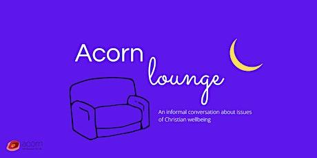 Acorn Lounge - Faith ~ Part 1(Digital Event) tickets