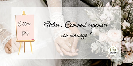 """Atelier : """"Comment organiser son mariage?"""" tickets"""
