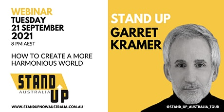 Standing Up  With Garret Kramer: How to Create a More Harmonious World tickets