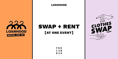 LOANHOOD x THE LAB, E20 CLOTHES SWAP + RENT EVENT tickets