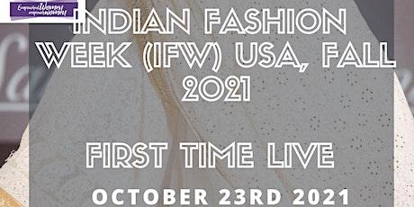 Indian Fashion Week (IFW), USA by DIWA- Fall 2021 tickets