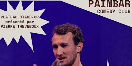 Painbar Comedy Club x Pierre Thevenoux billets